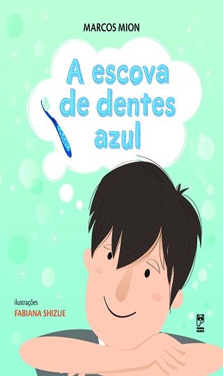 A escova de dentes azul_Marcos Mion